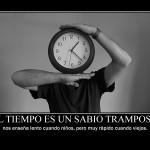 Motivación: El tiempo es un sabio tramposo